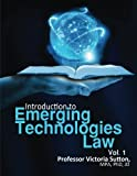 Emerging Technologies Law (Volume 1)