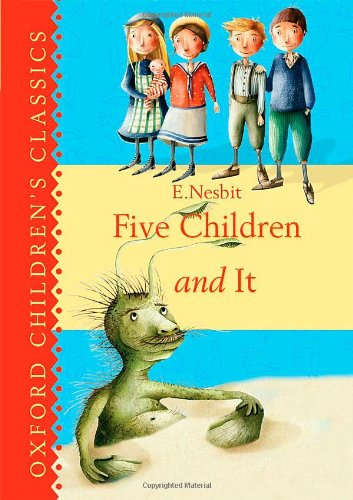 Five Children & It (Oxford Children's Classics)