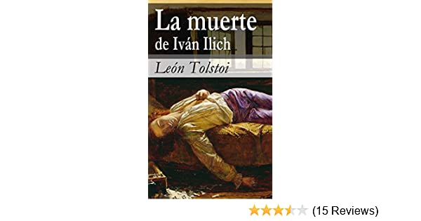 La muerte de Iván Ilich (Spanish Edition) - Kindle edition by León Tolstoi. Literature & Fiction Kindle eBooks @ Amazon.com.