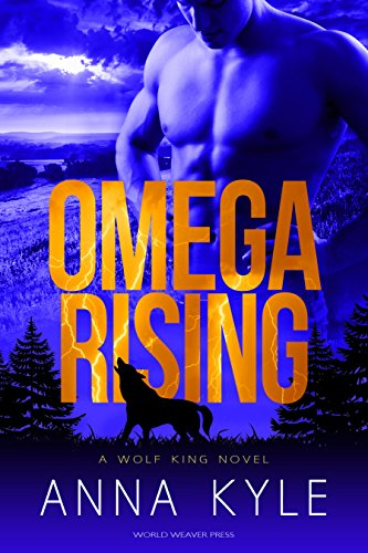 (Omega Rising (Wolf King Book 1) )