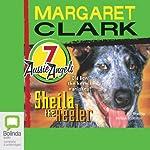 Sheila the Heeler: Aussie Angels, Book 7 | Margaret Clark