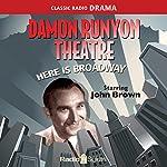 Damon Runyon Theatre: Here Is Broadway | Damon Runyon