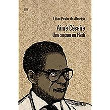 Aimé Césaire: une saison en Haïti