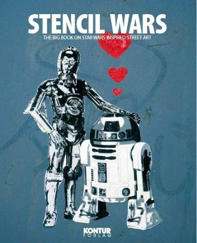 Download Stencil Wars: The Ultimate Book on Star Wars Inspired Street Art ebook