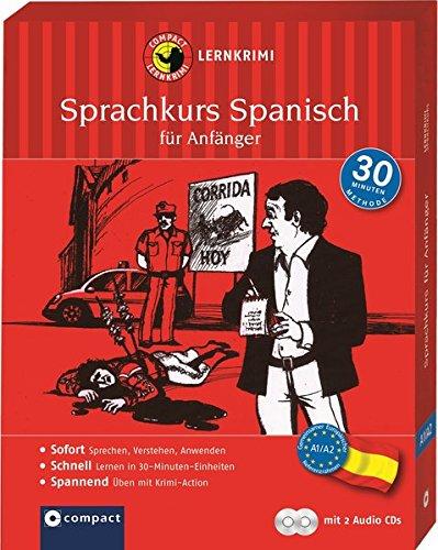 Compact Lernkrimi-Sprachkurs Spanisch: Spannend Sprachen lernen. Für Anfänger & Wiedereinsteiger - Niveau A1 / A2