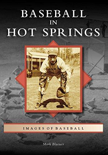 Baseball in Hot Springs (Images of Baseball)