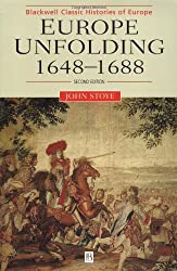 Europe Unfolding: 1648-1688 (Blackwell Classic Histories of Europe)