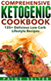 Ketogenic Cookbook: 125+ Delicious Keto Diet Low Carb Lifestyle Recipes for Fat Loss & Healthy Living (Keto Diet, Ketogenic Diet, Keto Cookbook, Keto Recipes, ... Low Carb Recipes, Low Carb Diet, Fat Loss)