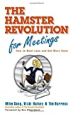 The Hamster Revolution for Meetings, Mike Song and Vicki Halsey, 1605090077