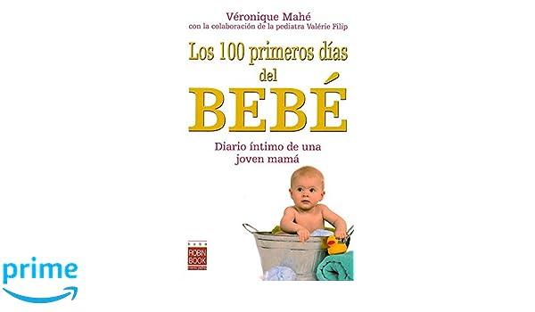 Los 100 primeros días del bebé: Diario íntimo de una joven mamá ...