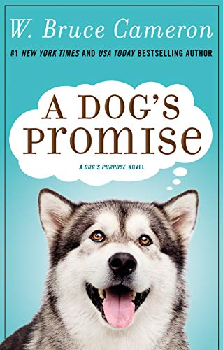 A Dog's Promise: A Novel (A Dog's Purpose)
