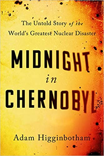 Midnight in Chernobyl: The Story of the World's Greatest Nuclear ...
