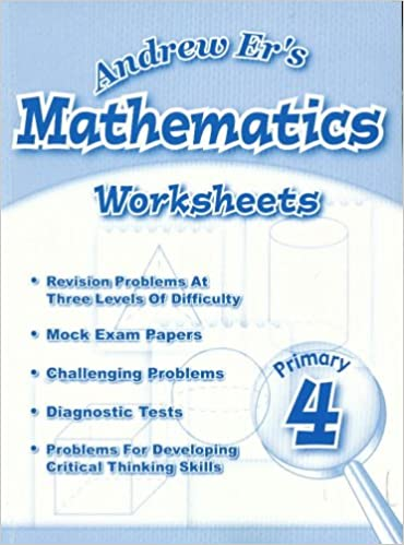 Andrew Er's Mathematics Worksheets, Primary 4 (Revision problems at