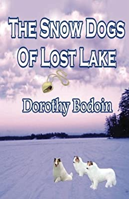 The Snow Dogs Of Lost Lake (A Foxglove Corners Mystery,) (Volume 6)