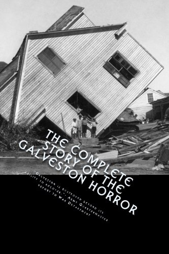 The Complete Story of the Galveston Horror: Written by the Survivors.