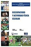 img - for Discapacidad y actividad f sica escolar (Spanish Edition) book / textbook / text book