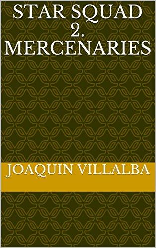 Star Squad 2. Mercenaries (Spanish Edition) by [Villalba, Joaquin ]
