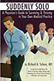 img - for Suddenly Solo: A physician's guide to surviving & thriving in your own medical practice book / textbook / text book