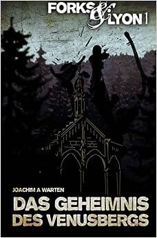 Forks&Lyon: Volume 1 (Abenteuer am geheimnisvollen Venushügel)