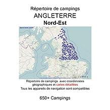 Répertoire de campings NORD EST DE L'ANGLETERRE (avec coordonnées géographiques et cartes détaillées) (French Edition)