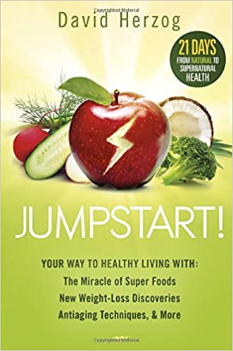 Jumpstart your way to healthy living with the miracle of healthy living with the miracle of superfoods new weight loss discoveries antiaging techniques more david herzog 9781621365952 amazon books fandeluxe Images