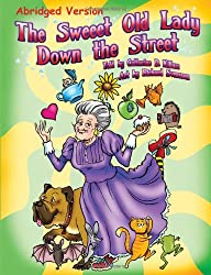 The Sweeet Old Lady Down the Street Abridged Version
