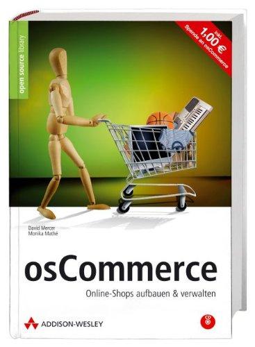 oscommerce-alles-ber-e-commerce-mit-dem-fhrenden-open-source-shop-system-von-der-server-konfiguration-bis-zum-warengutschein-mit-cd-rom-online-shops-aufbauen-verwalten-open-source-library