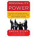 Personality Power: Discover Your Unique Profile - and Unlock Your Potential for Breakthrough Success Audiobook by Shoya Zichy, Ann Bidou Narrated by Josey Miller