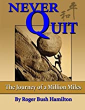 Never Quit: (The Journey of a Million Miles) (Volume 1)
