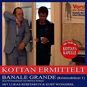 Banale Grande (Kottan ermittelt - Kriminalrätsel 1) Hörbuch