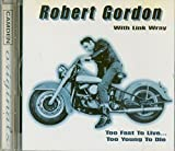 Too Fast to Live... Too Young to Die by Robert Gordon (2012-10-01)