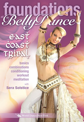 (Foundations of Bellydance: East Coast Tribal, with Sera Solstice: Beginner belly dance classes, Full instruction, East Coast Tribal Style how-to)