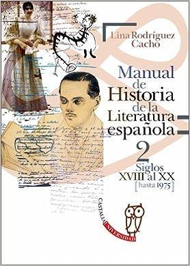 Manual de Historia de la Literatura española 2 - Siglos XVIII al ...