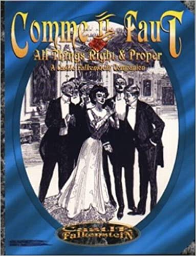 Comme Il Faut: All Things Right & Proper (Castle Falkenstein)