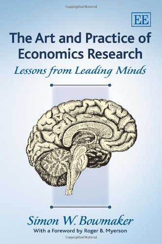 The Art and Practice of Economics Research: Lessons from Leading Minds