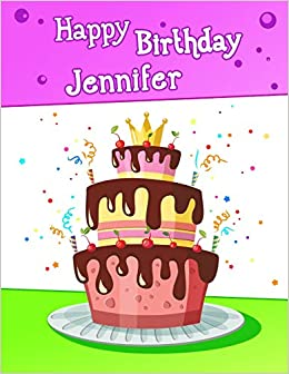 Happy Birthday Jennifer Big Personalized Book With Name Cute