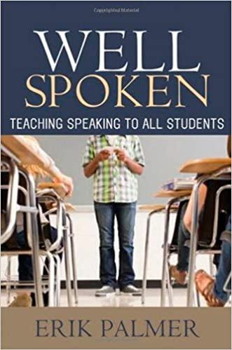 Well spoken teaching speaking to all students erik palmer well spoken teaching speaking to all students erik palmer 9781571108814 amazon books fandeluxe Images