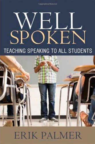 Well Spoken: Teaching Speaking to All Students (Activities To Support Speech And Language Development)