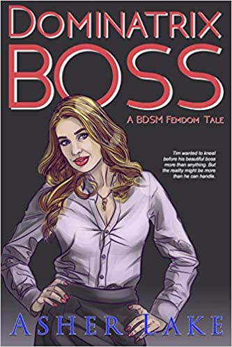 Dominatrix Boss: A BDSM Femdom Tale: Amazon.co.uk: Asher Lake ...