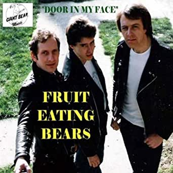 Fruit Eating Bears Door In My FaceGoing Thru The Motions