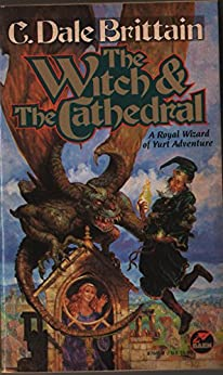 The Witch and the Cathedral (The Royal Wizard of Yurt Book 4) by [Brittain, C. Dale]