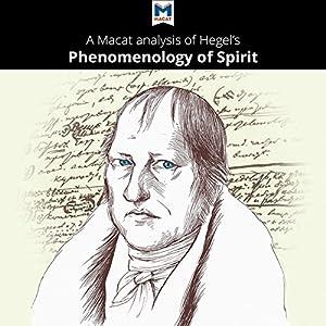 A Macat Analysis of G. W. F. Hegel Phenomenology of Spirit Audiobook