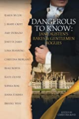 Dangerous to Know: Jane Austen's Rakes & Gentlemen Rogues (The Quill Collective) Paperback
