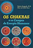 img - for Os Chakras e os Campos de Energia Humanos (The Chakras and the Human Fields of Energy) book / textbook / text book