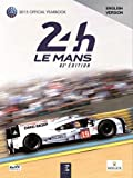 24 Hours Le Mans 83e édition : The Yearbook of the greatest endurance race in the world