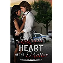 Heart of the Matter (Queens of Kings Book 1)