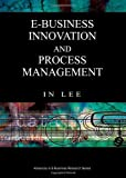 E-Business Innovation and Process Management, In Lee, 1599042770