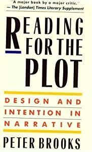 Reading for the Plot: Design and Intention in Narrative 1st (first) Paperback Editio Edition by Brooks, Peter (1992) from Harvard University Press
