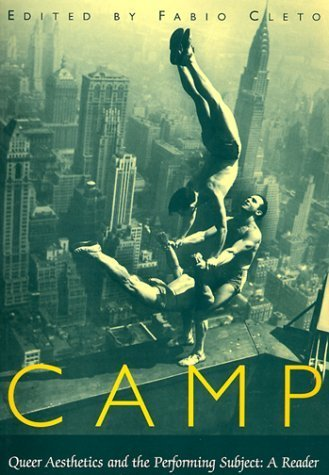 Camp: Queer Aesthetics and the Performing Subject--A Reader (Triangulations: Lesbian/Gay/Queer Theater/Drama/Performance) (1999-11-01) by University of Michigan Press