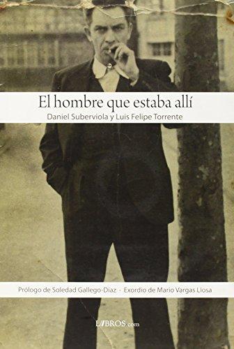 Hombre Que Estaba Alli, El (+dvd) por Daniel Suberviola,Luis Felipe Torrente